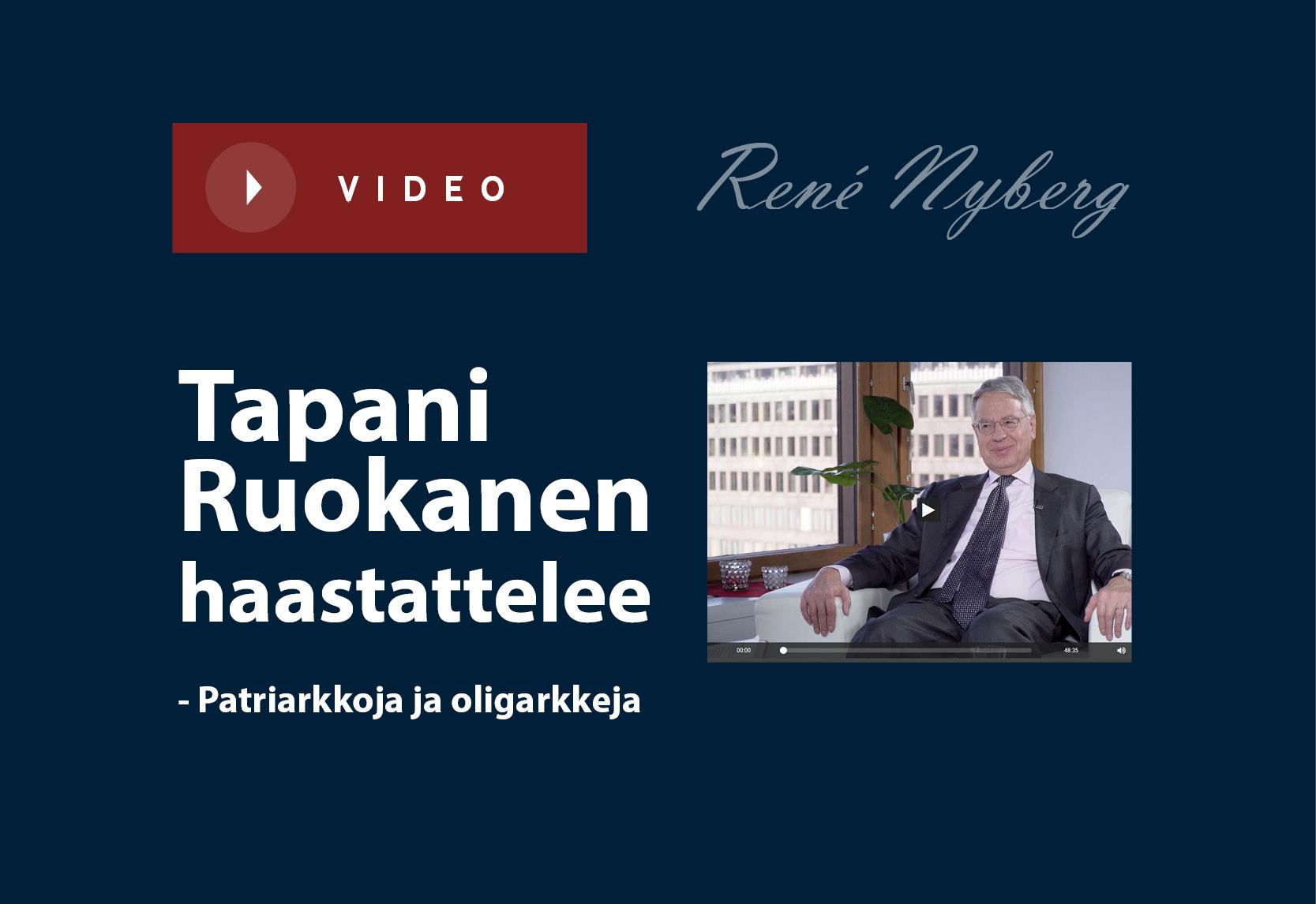 Patriarkkoja ja oligarkkeja: Tapani Ruokanen haastattelee